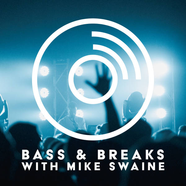 Bass & Breaks with Mike Swaine image
