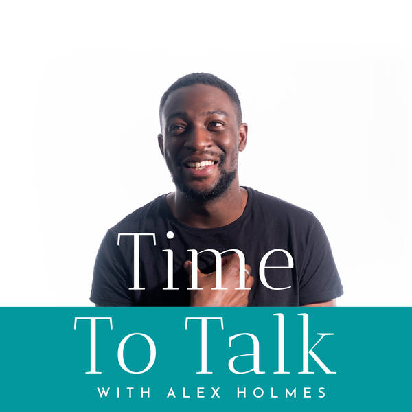 Time To Talk With Alex Holmes