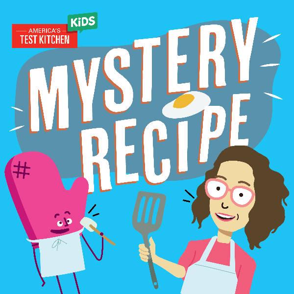 Circle Round Presents: 'Mystery Recipe'