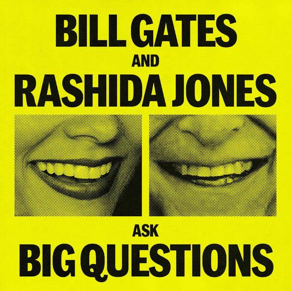 Bill Gates and Rashida Jones Ask Big Questions - Podcast | Global Player