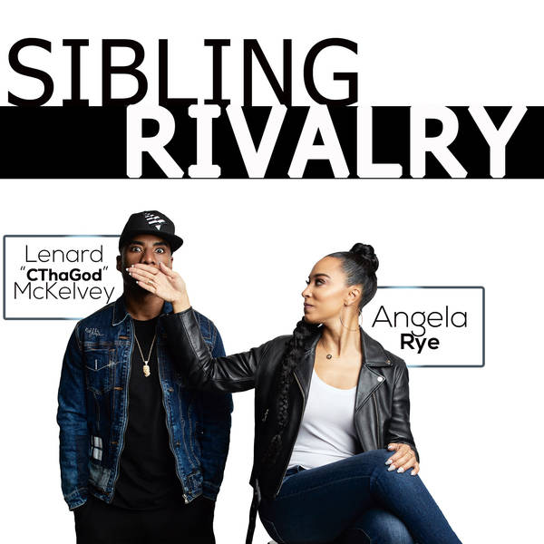 Sibling Rivalry Podcast: Episode 04