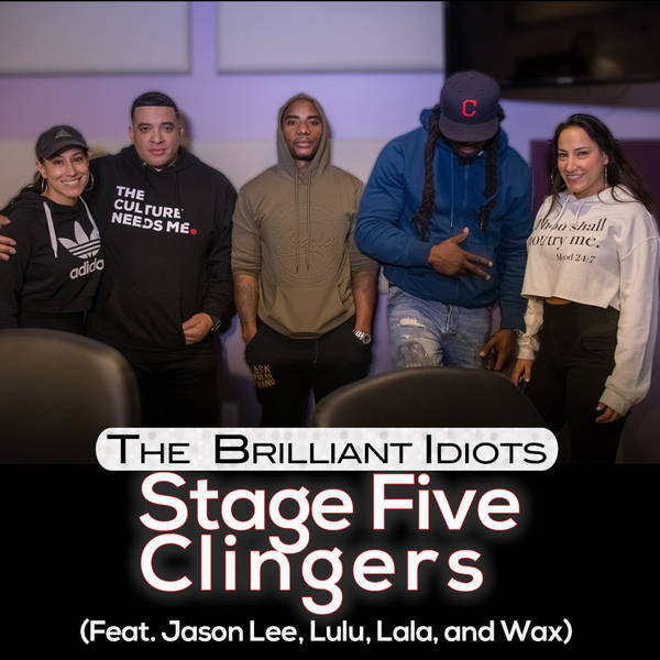 Stage Five Clingers (Feat. Jason Lee, Lulu, Lala, and Wax)