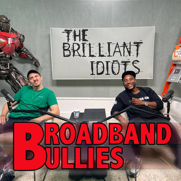Broadband Bullies
