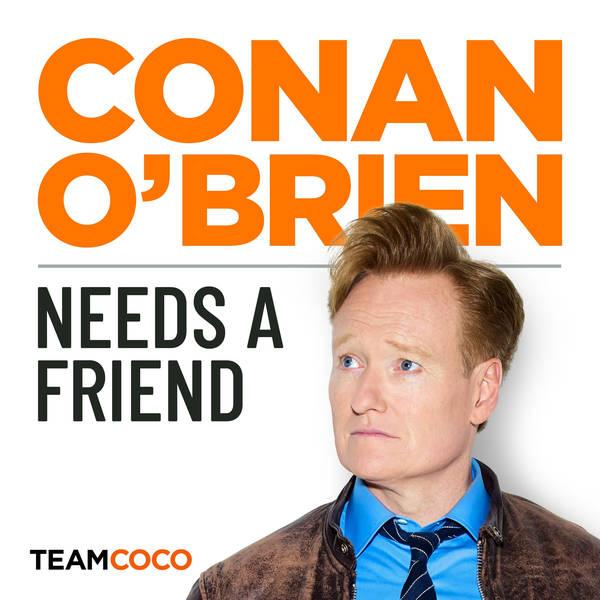 Conan O'Brien Needs A Friend image