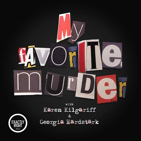 My Favorite Murder with Karen Kilgariff and Georgia Hardstark image