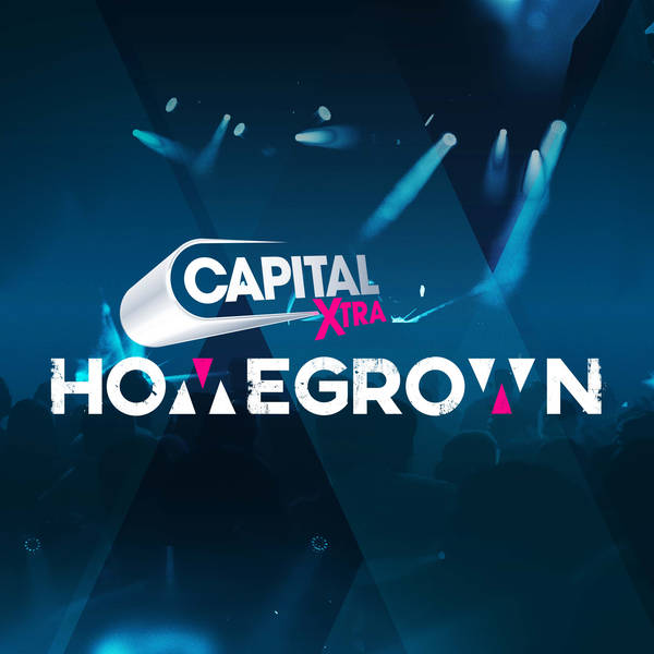 Capital XTRA Homegrown: The Podcast image