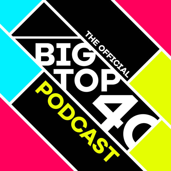 The Official Big Top 40 Podcast image