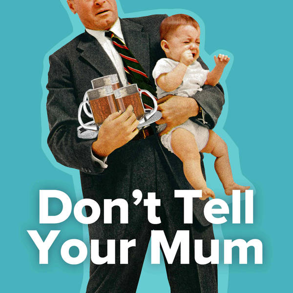 Don't Tell Your Mum image