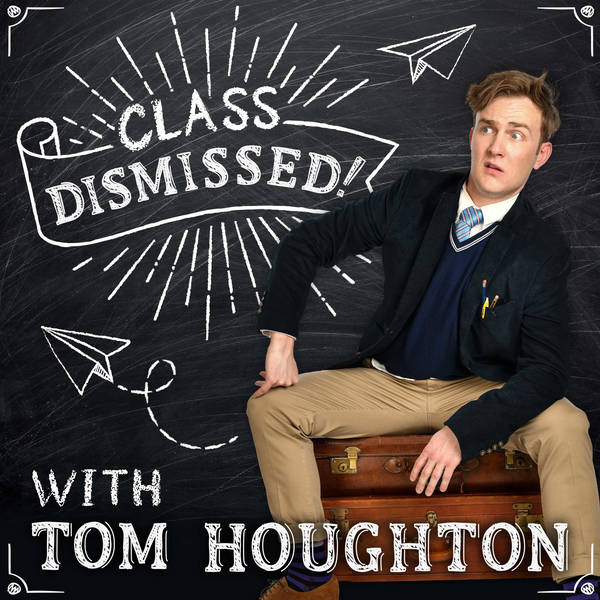 Class Dismissed! with Tom Houghton image