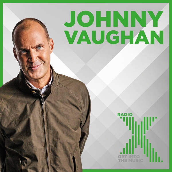 Johnny Vaughan On Radio X Podcast image
