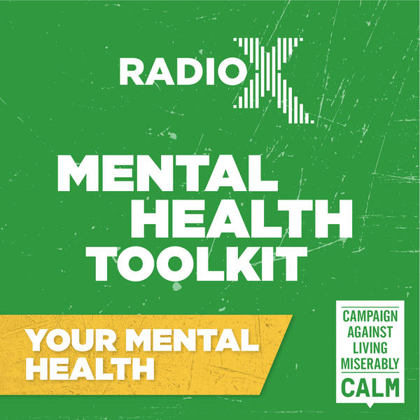 The Radio X Tool Kit with CALM - Your Mental Health with Ed Gamble