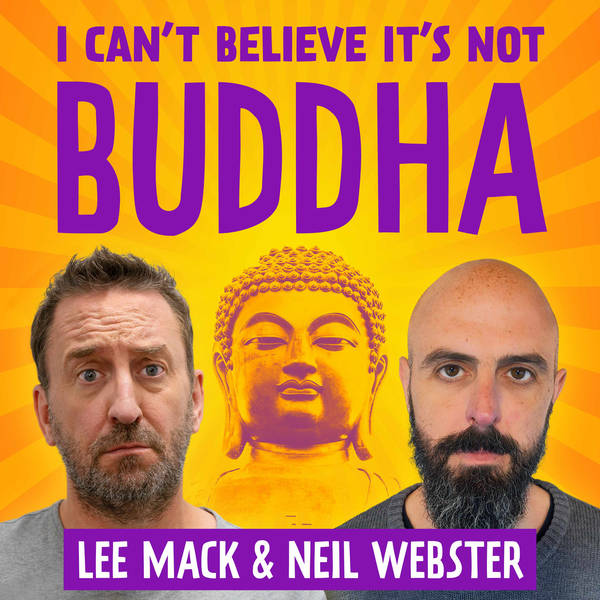 I Can't Believe It's Not Buddha with Lee Mack & Neil Webster image