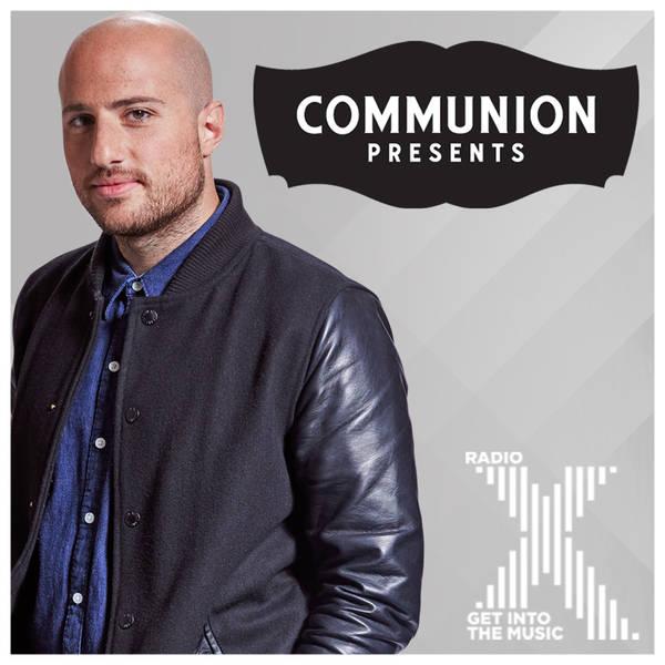 Communion Presents on Radio X Podcast