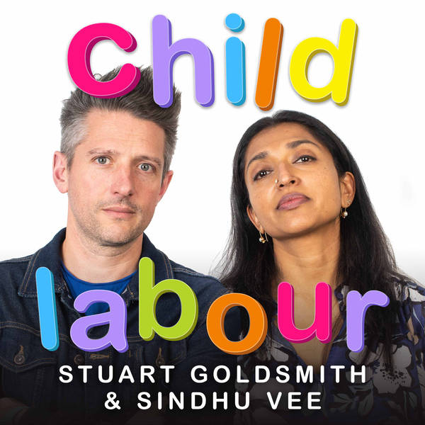 Child Labour with Stuart Goldsmith and Sindhu Vee image