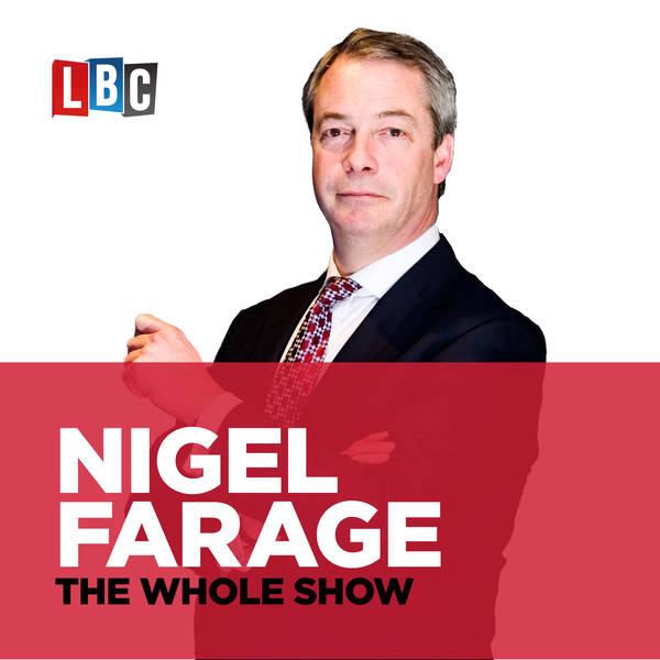 The Nigel Farage Show - 21 Oct 18