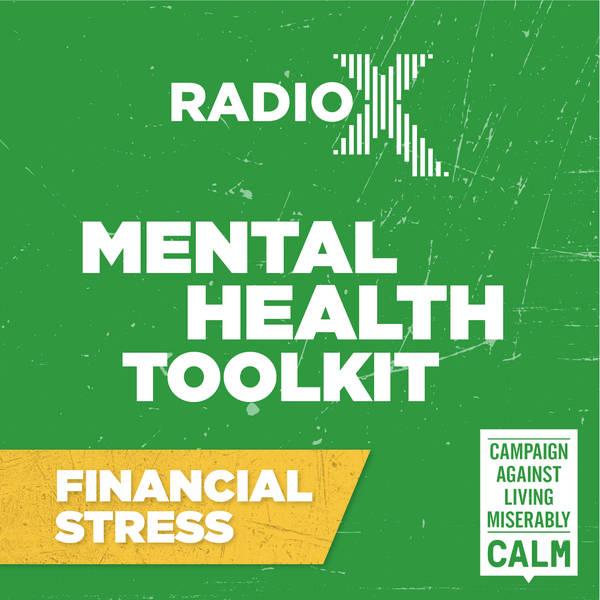 The Radio X Tool Kit with CALM - Financial Stress with Nish Kumar