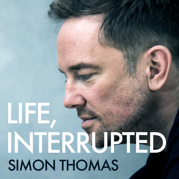 Life, Interrupted with Simon Thomas image