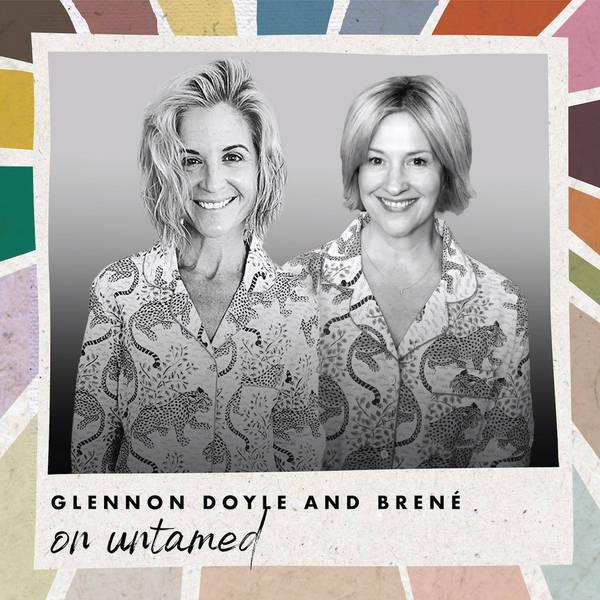 Glennon Doyle and Brené on Untamed
