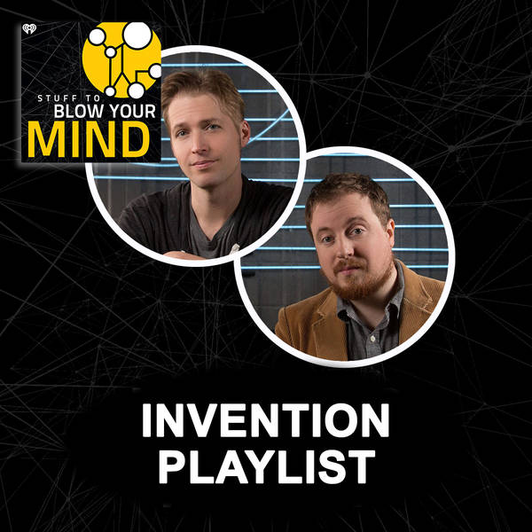 Invention Playlist: The Motion Picture, Part 1