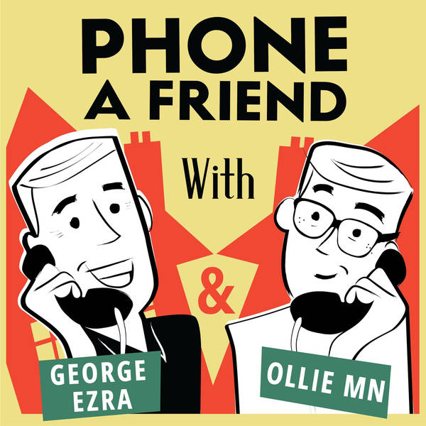 Phone a Friend with George Ezra & Ollie MN image