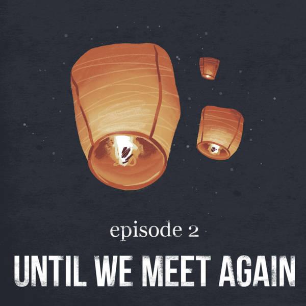 Until We Meet Again | 2