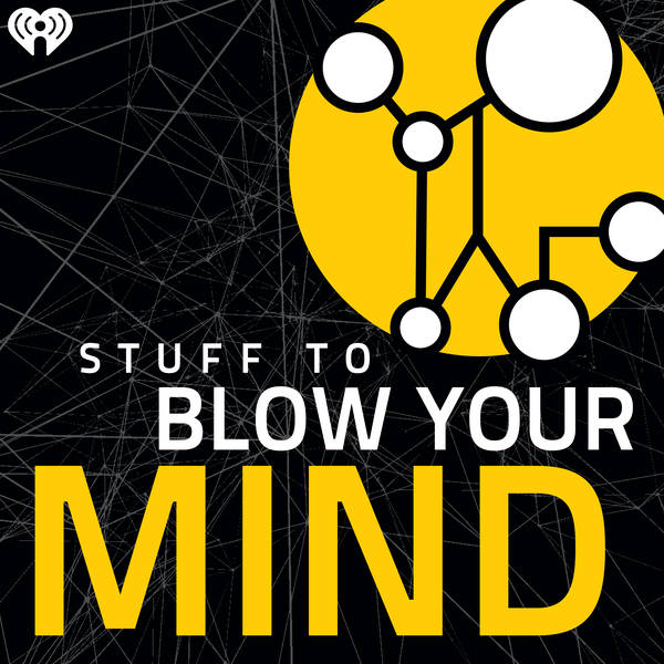 Stuff To Blow Your Mind image