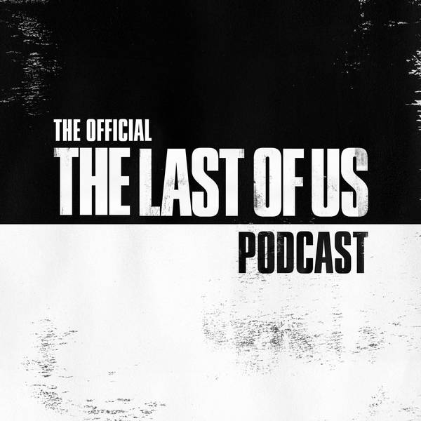 The Official The Last of Us Podcast image