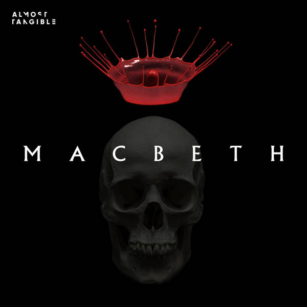 Almost Tangible: Macbeth