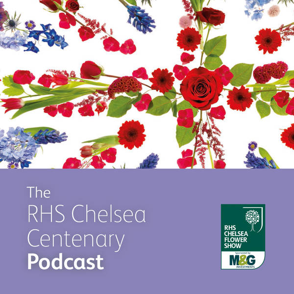 Chelsea Flower Show Centenary special, Part 2