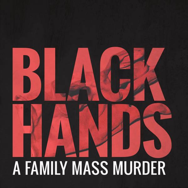 BLACK HANDS - A family mass murder image