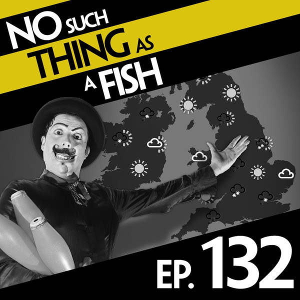 132: No Such Thing As A Creepy Weather Forecaster