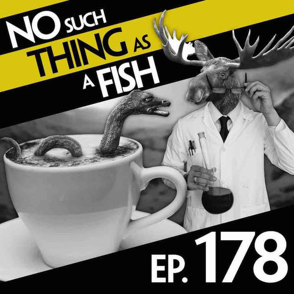 178: No Such Thing As A Cup Full Of Nessie