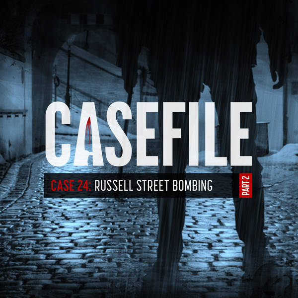 Case 24: Russell Street Bombing (Part 2)