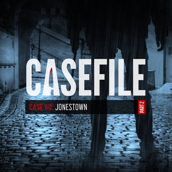 Case 60: Jonestown (Part 2)