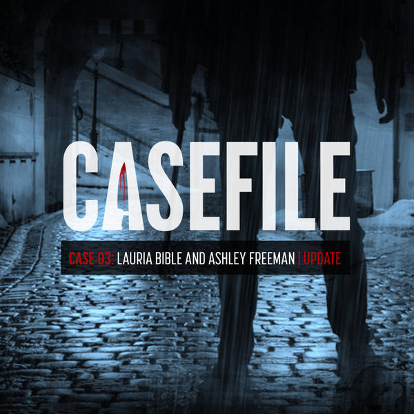 Case 03: Lauria Bible and Ashley Freeman | Update