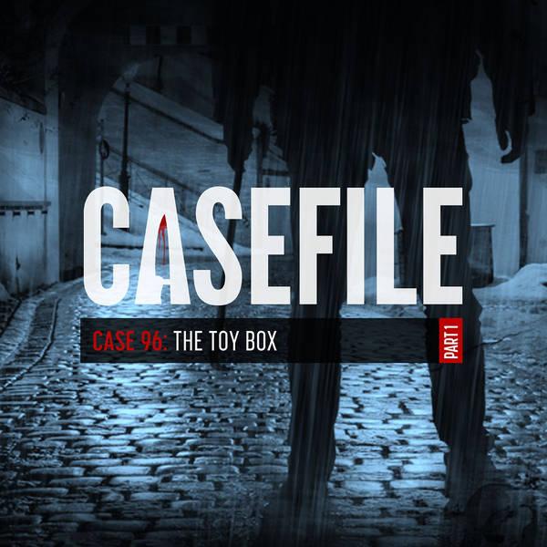 Case 96: The Toy Box (Part 1)