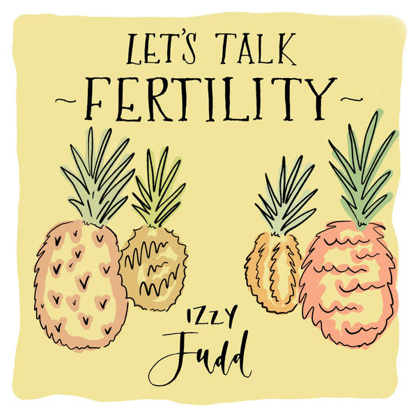 Let's Talk Fertility with Izzy Judd image