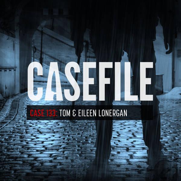 Case 133: Tom & Eileen Lonergan