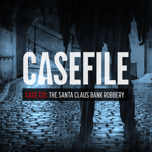 Case 135: The Santa Claus Bank Robbery