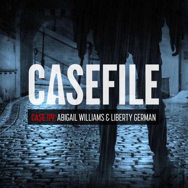 Case 119: Abigail Williams and Liberty German