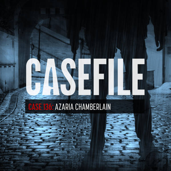 Case 136: Azaria Chamberlain
