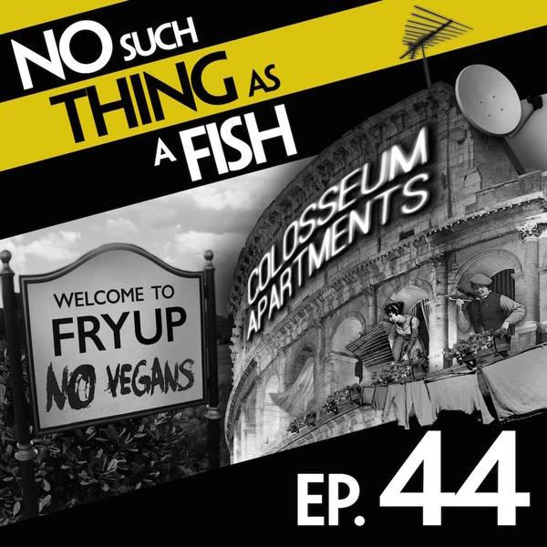 44: No Such Thing As A Vegan Fryup