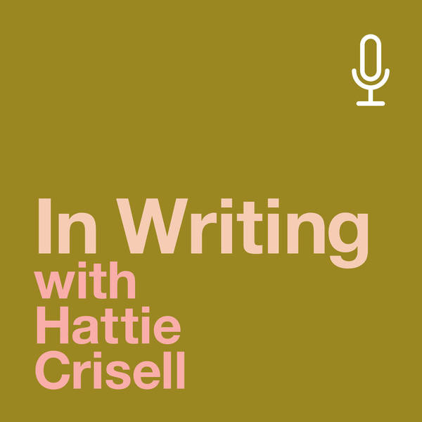 In Writing with Hattie Crisell image