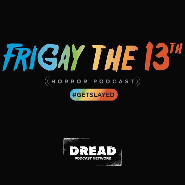 FriGay the 13th Horror Podcast image