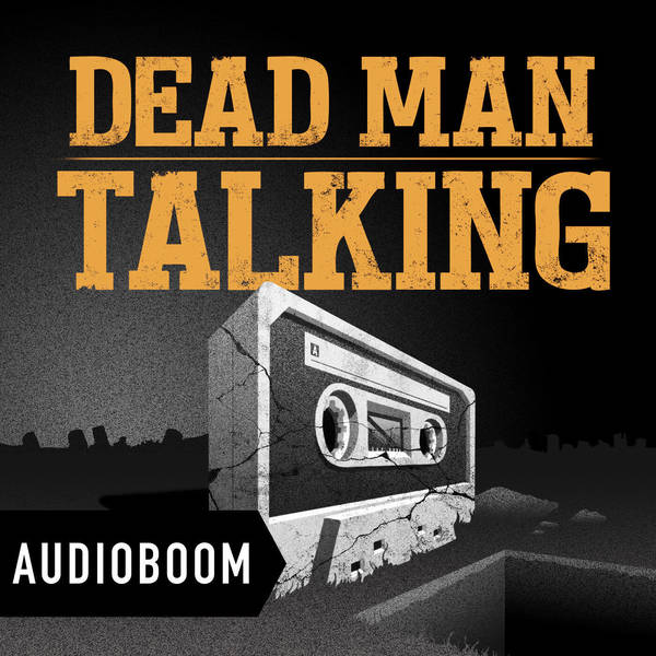 1: S1 Dead Man Talking: The Tape