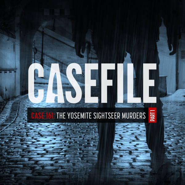 Case 161: The Yosemite Sightseer Murders (Part 1)