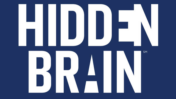 Welcome to the Hidden Brain Podcast