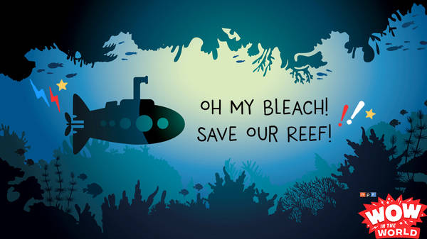 Oh My Bleach! Save Our Reef!