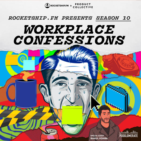 """Workplace Confessions with Rahul Vohra of Superhuman: """"Team Bonding"""" & """"The all-knowing CEO"""""""