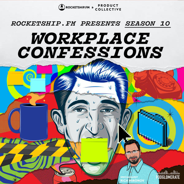 """Workplace Confessions with Rich Mironov: """"Crossing the Line"""" & """"The Interview Roadshow"""""""
